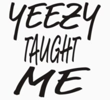 Yeezy Taught Me by Marissa  Siegel