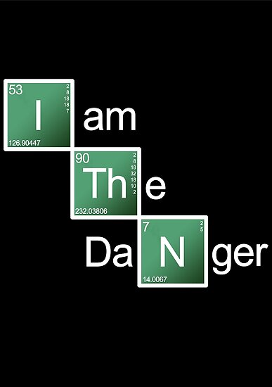 Breaking Bad - I Am The Danger by Styl0
