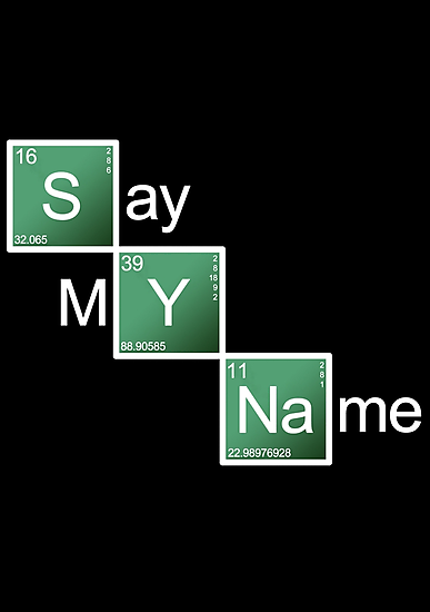 Breaking Bad - Say My Name by Styl0