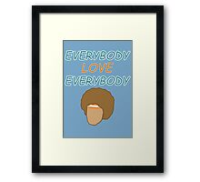Semi-Pro - Everybody Love Everybody Framed Print