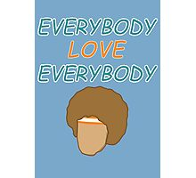 Semi-Pro - Everybody Love Everybody Photographic Print