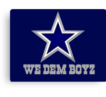 We Dem Boyz Canvas Print
