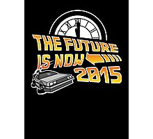 The Future is Now (Back to the Future) Photographic Print