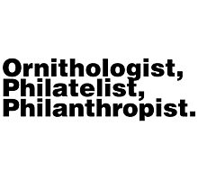 Ornithologist, Philatelist, Philanthropist. Photographic Print