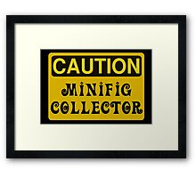 Caution Minifig Collector Sign  Framed Print