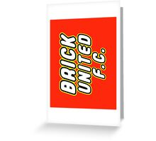 BRICK UNITED FC Greeting Card