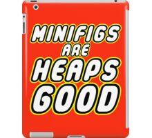 MINIFIGS ARE HEAPS GOOD iPad Case/Skin