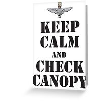 KEEP CALM AND CHECK CANOPY - PARACHUTE REGIMENT Greeting Card