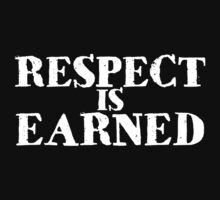 Respect is earned by digerati