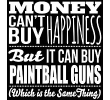 Excellent 'Money Can't Buy Happiness, But It Can Buy Paintball Guns' t-shirts, hoodies and accessories Photographic Print