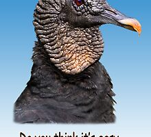 "Black Vulture  ""Do You Think It's Easy"" Greeting Card by Delores Knowles"