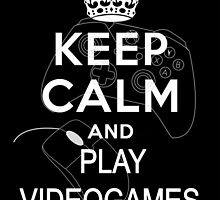Keep calm and videogames! by Fireraven