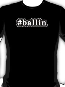 Ballin - Hashtag - Black & White T-Shirt