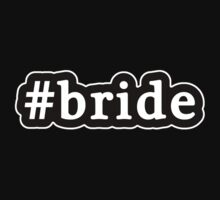Bride - Hashtag - Black & White by graphix
