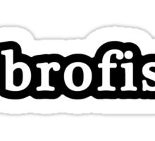 Brofist - Hashtag - Black & White Sticker