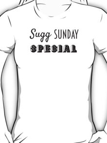 Sugg Sunday Special T-Shirt