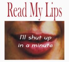 T- Read My Lips 17 by Al Bourassa