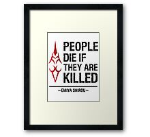 People Die if They are Killed!  Framed Print