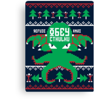 Refuse Christmas, Obey Cthulhu Canvas Print