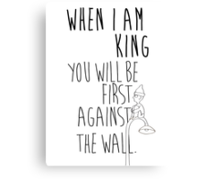 """""""When I am King, you will be first against the wall."""" Radiohead - Dark Canvas Print"""