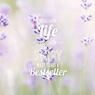 life is a story, make yours a bestseller by hellohappy