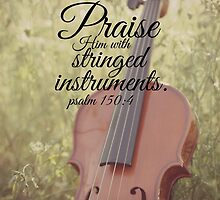 Praise Him Psalm violin by Kimberose