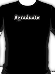 Graduate - Hashtag - Black & White T-Shirt