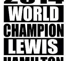 Lewis Hamilton - 2014 Formula 1 World Champion Design by TJFezza97
