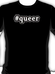 Queer - Hashtag - Black & White T-Shirt