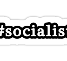 Socialist - Hashtag - Black & White Sticker