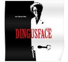 DINGUSFACE Dr. Steve Brule Design by SmashBam Poster