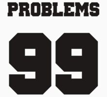 99 Problems Jersey by tagstork