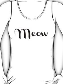 Meow, cat tee T-Shirt