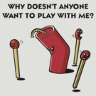 Why doesn't anyone want to play with me? by Oran