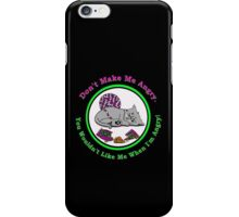 Don't Make Him Angry...You Wouldn't Like Him When He's Angry! iPhone Case/Skin