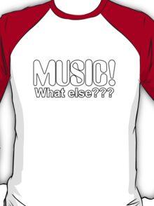 Music What Else White T-Shirt