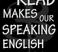 To read makes our speaking english good by MaddyB