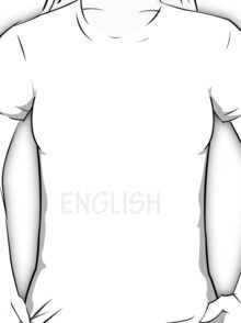 To read makes our speaking english good T-Shirt