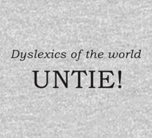 Dyslexics of the world UNTIE! by digerati