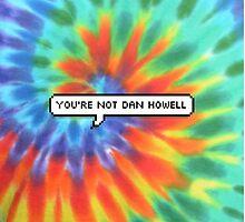 You're Not Dan Howell by KJELLBRGS