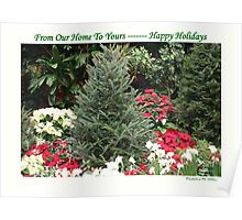 From Our Home To Yours ---- Happy Holidays Poster