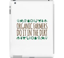 Amazing 'Organic Farmers Do It In The Dirt' Farming T-Shirt, Hoodies, and Gifts iPad Case/Skin