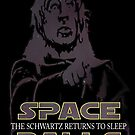 Space Balls The Schwartz Returns To Sleep by LovelessDGrim