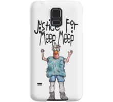 Justice for Meep Meep Samsung Galaxy Case/Skin