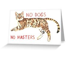 No Dogs No Masters Greeting Card