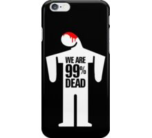 the real 99% iPhone Case/Skin