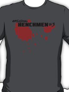 Original Henchmen #3 T-Shirt