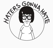 Tina... haters gonna hate by ronsmith57