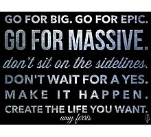 Go for Big! amy ferris Photographic Print