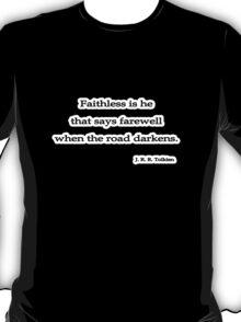 Faithless is he, J. R. R. Tolkien T-Shirt